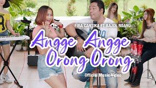 Fira Cantika Ft. Bajol Ndanu - Angge Angge Orong Orong (Official Music Video) | KENTRUNG