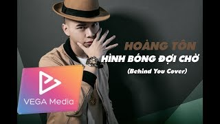 Behind You (JYP Cover) / Hình Bóng Đợi Chờ - HOÀNG TÔN (Official Audio)