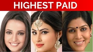 Top 10 Highest Paid TV Actresses in India in 2017 | Salary of Top Indian Actresses Per Episode
