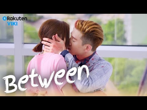 Between - EP9 | Unexpected First Kiss [Eng Sub]