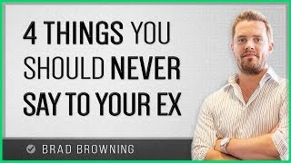 Want Your Ex Back? Never Say These Toxic 4 Things