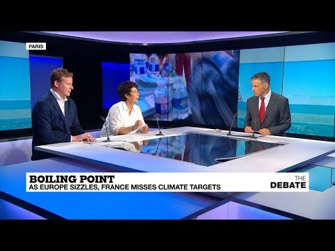 The Debate - Boiling point: As Europe sizzles, France misses climate targets