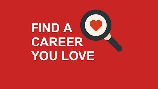 4 Simple Steps to Find a Career You Love