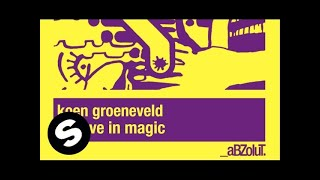 Koen Groeneveld - Believe in Magic (Original Mix)