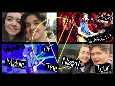 The Vamps : Middle Of The Night Tour (Glasgow 29/4/17)