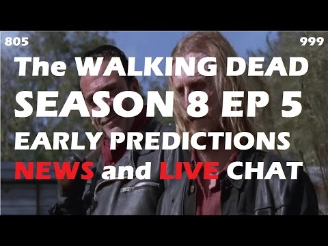 The Walking Dead Season 8 Episode 5 - SPOILERS, PREDICTIONS, NEWS - LIVE CHAT