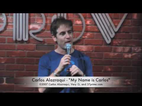 "Carlos Alazraqui - ""My Name is Carlos"""