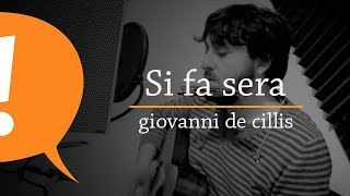 Giovanni De Cillis - Si fa sera (CUT)