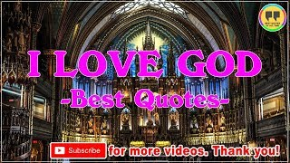 TOP 23 I LOVE GOD QUOTES - Best Quotes About GOD