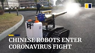 Coronavirus: China steps up use of robots to fight Covid-19 epidemic