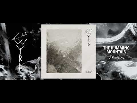 GAAHLS WYRD - The Humming Mountain (Official Streaming Video)