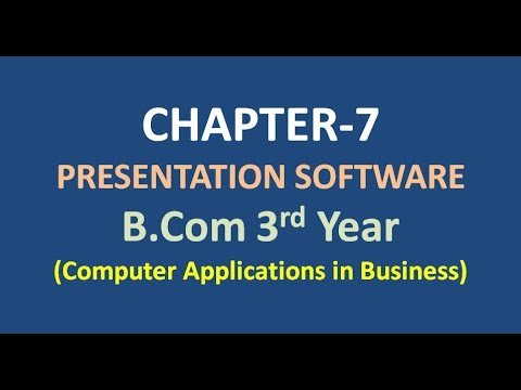 Chapter-7 :Presentation Software Chapter | B.com Computer Application in Business in hindi