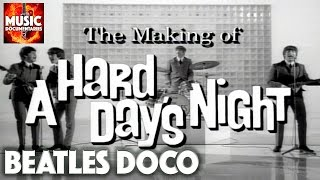 THE BEATLES   You Can't Do That!   Making Of A HARD DAY'S NIGHT