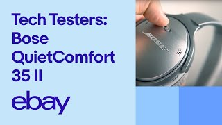 Bose QuietComfort 35 Wireless Headphones Review - eBay Tech Testers