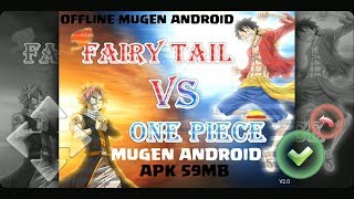 One piece vs fairy tail mugen android apk 59mb offline in this video , review gaming hd share game for new version and ...
