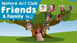 The Corelli Show: Nature Art Club - Friends and Family Part 2