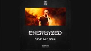 Energyzed – Save My Soul (Original Mix)
