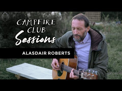 Alasdair Roberts - Apprentice Boy | Campfire Club Sessions Mp3