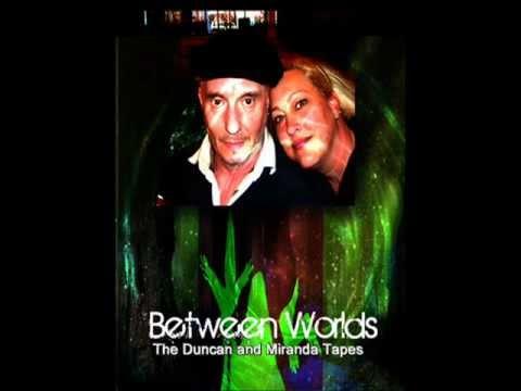 Duncan O'Finioan & Miranda Kelley - Between Worlds- 25 Feb 2012 Part 1