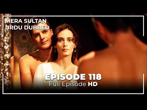 Mera Sultan - Episode 118 (Urdu Dubbed)
