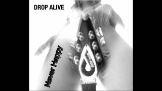 Drop Alive - Never Happy