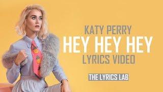 Katy Perry - Hey Hey Hey Lyrics Video (witness album)
