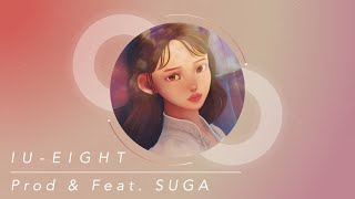 Gambar cover 【韓繁中字】IU (아이유) - eight (에잇) (Prod.& Feat. SUGA of BTS)