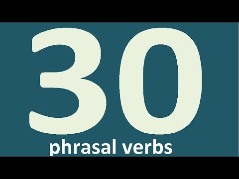 30 COMMON PHRASAL VERBS IN ENGLISH YOU NEED TO KNOW - most common english phrasal verbs