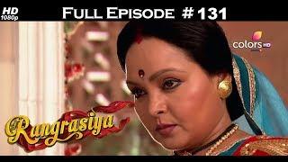 Rangrasiya - Full Episode 131 - With English Subtitles