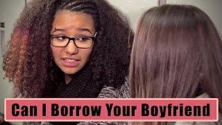Can I borrow Your Boyfriend