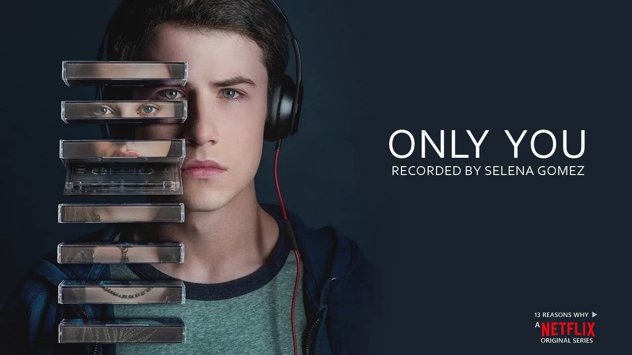 Selena Gomez - Only You (Video) | 13 REASONS WHY