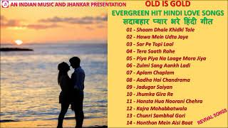 OLD IS GOLD - EVERGREEN HIT HINDI LOVE SONGS -  REVIVAL SONGS