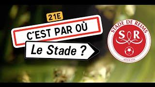 C'est par où le stade ? Ép.10 Stade de Reims
