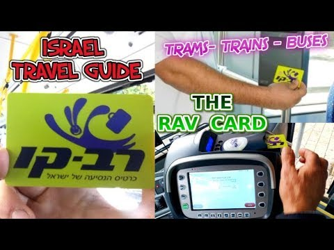 HOW TO BUY A TRAIN,BUS,TRAM TICKET IN ISRAEL \u0026 HOW TO USE YOUR RAV CARD