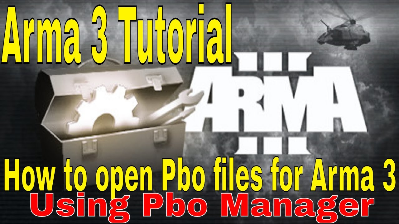 How to open Pbo files for Arma 3 - (Arma 3 Tutorial)