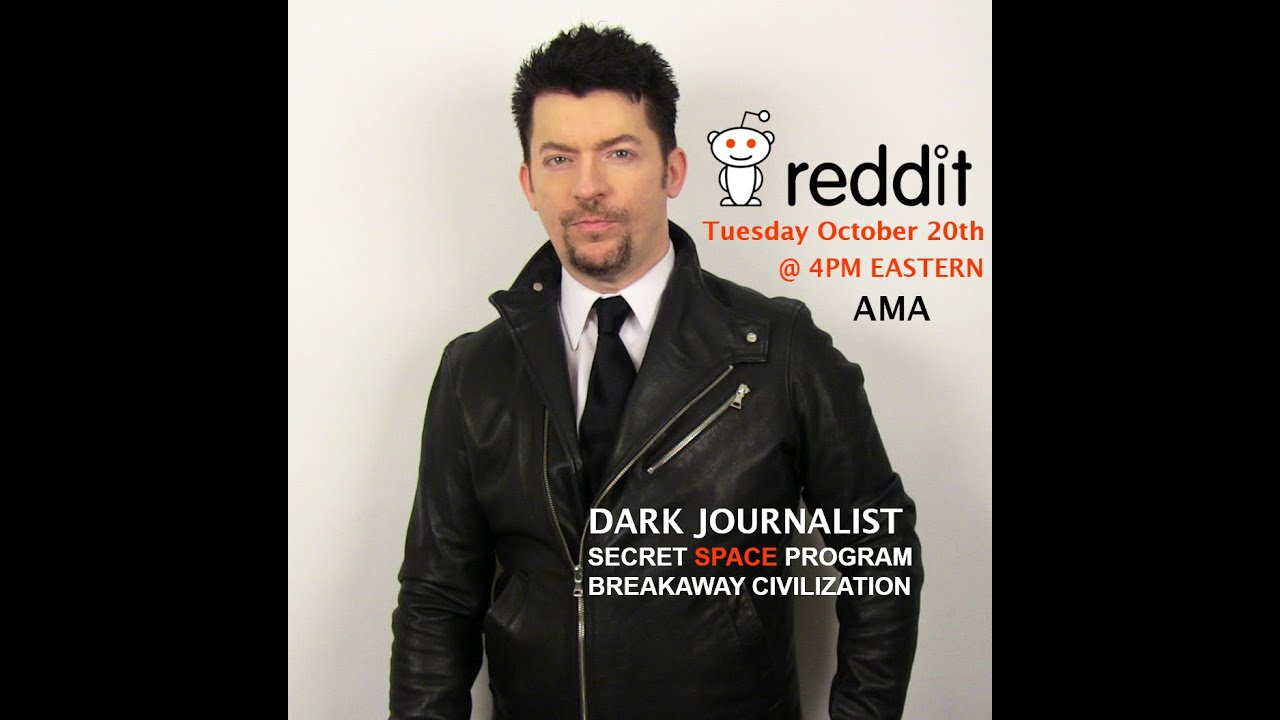 DARK JOURNALIST REDDIT AMA SECRET SPACE PROGRAM & DEEP STATE!