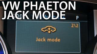 How to enable jack mode in VW Phaeton to change tire (Volkswagen pneumatic suspension)
