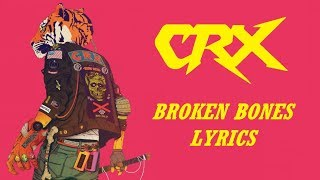 CRX Broken Bones New Lyrics Video