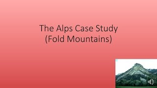 The Alps Case Study Fold Mountain (GCSE Geography AQA A)