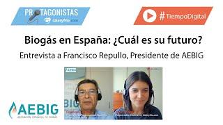 Biogás en España ¿Cuál es su futuro? Francisco Repullo, Presidente de AEBIG