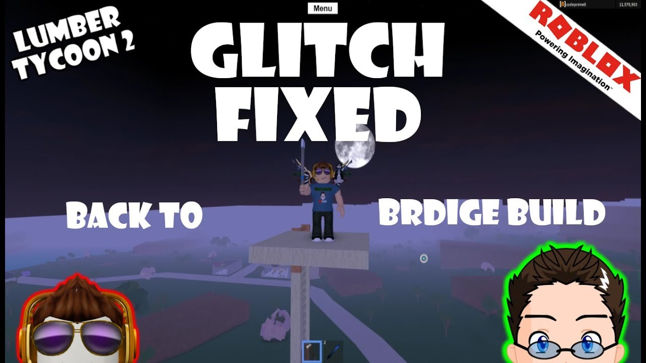 Roblox Lumber Tycoon 2 Glitch Fixed Back To Bridges Youtube