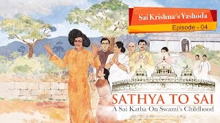Sathya to Sai - Episode 04 - Sai Krishna