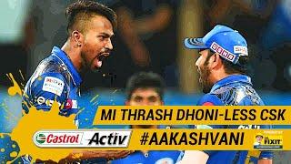 #IPL2019: MUMBAI thrash DHONI-LESS CSK: 'Castrol Activ' #AakashVani, powered by 'Dr. Fixit'