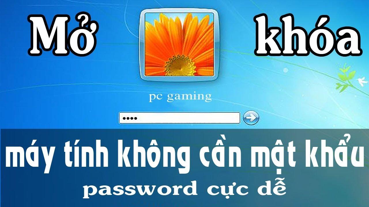 Cách mở khóa máy tính không cần mật khẩu , password cực dễ – pc online repair