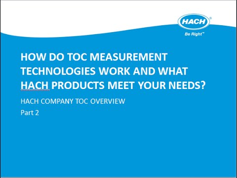 How do TOC measurement technologies work and what Hach products meet your needs?