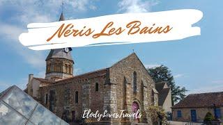 Allier Tourisme - Néris Les Bains By ElodyLovesTravels