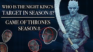 Who Is The Night King\'s Target In Season 8? | Game of Thrones Season 8