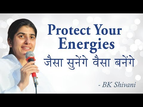Protect Your Energies: BK Shivani (English Subtitles)