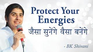 Protect Your Energies: BK Shivani (English Subtitles) thumbnail
