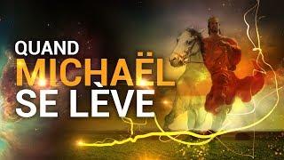 Le prophète Daniel 12 - Quand Michaël se lève